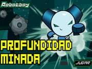 Juego RobotBoy Profundidad Minada